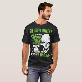 Receptionist T-Shirt Receptionist Well Badass Tee