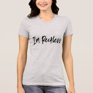 """Reckless"" Tee for Women"