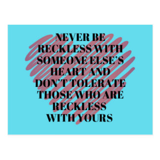 Reckless With Someone's Heart Quote Postcard