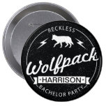 Reckless Wolfpack Bachelor Party Grooms Name 4 Inch Round Button