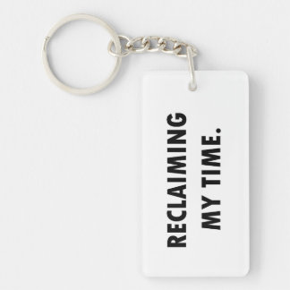 RECLAIMING MY TIME KEYCHAIN