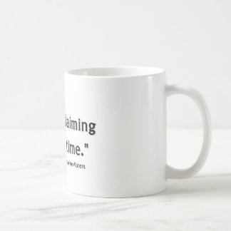 Reclaiming my time ~Rep. Maxine Waters Coffee Mug