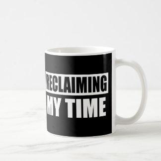 Reclaiming My Time Slogan Mug
