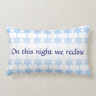 RECLINE Passover Pillow