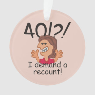 Recount 40th Birthday Personalized Ornament