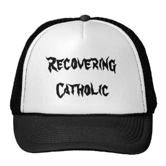 Recovering Catholic Cap / Hat