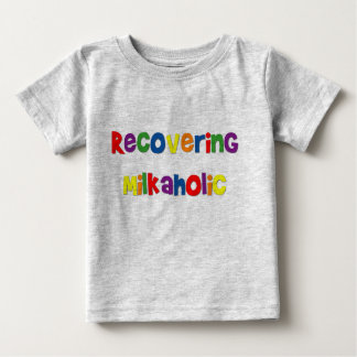 Recovering Milkaholic Infant T-Shirt