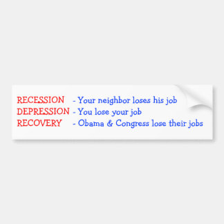 Recovery - Obama & Congress lose their jobs Bumper Sticker