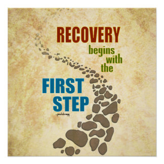 Recovery, the First Step (12 step, drug free) Perfect Poster