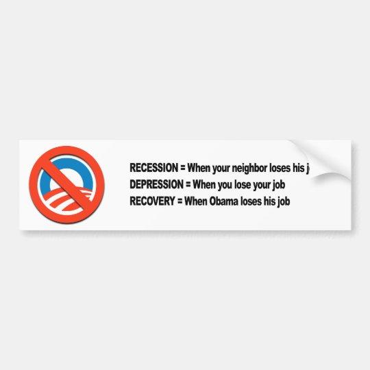 Recovery when Obama loses his job Bumper Sticker