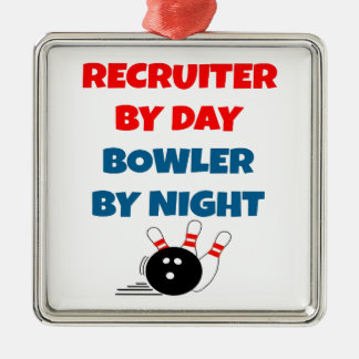 Recruiter by Day Bowler by Night Metal Ornament
