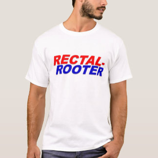 Rectal Rooter T-Shirt