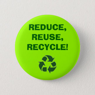 recycle%20sign_frame, REDUCE,REUSE,RECYCLE! 2 Inch Round Button