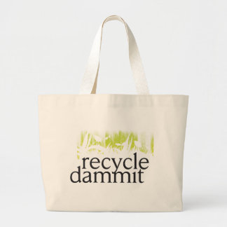 recycle dammit large tote bag