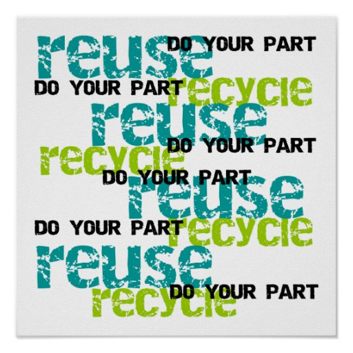 Recycle Do  Your Part T-shirts and Gifts Poster