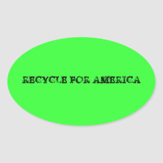 RECYCLE FOR AMERICA OVAL STICKER