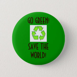 recycle, GO GREEN!SAVE THE WORLD! - Customized 2 Inch Round Button