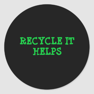 RECYCLE IT HELPS ROUND STICKERS