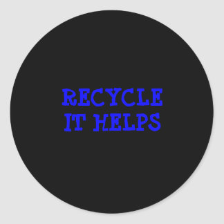 RECYCLE IT HELPS CLASSIC ROUND STICKER