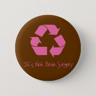 Recycle its Easy Pink 2 Inch Round Button