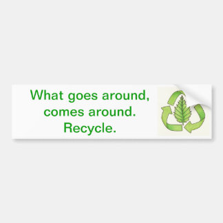 recycle logo color 600 dpi0001, What goes aroun... Bumper Sticker