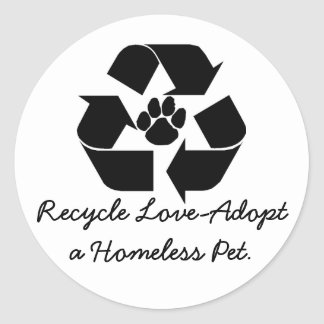 Recycle Love-Adopt a Homeless Pet stickers