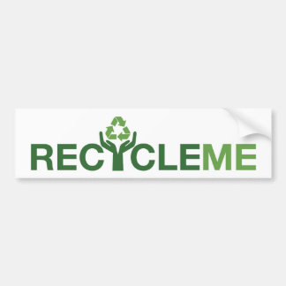 Recycle Me Bumper Sticker