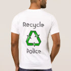 Recycle Police T-Shirt