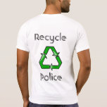 Recycle Police T-shirts