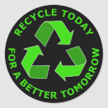 Recycle Today For A Better Tomorrow Sticker
