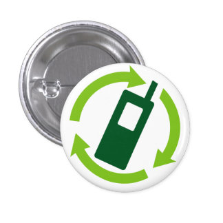 Recycle your Cellphone! 1 Inch Round Button