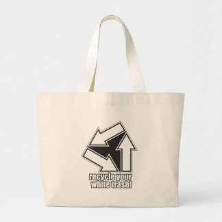 recycle your white trash in white jumbo tote bag