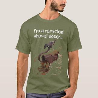 Recycled Shovel Dozer… T-Shirt