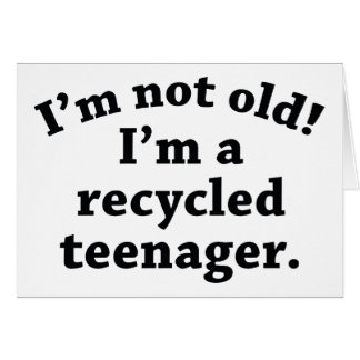 Recycled Teenager Card