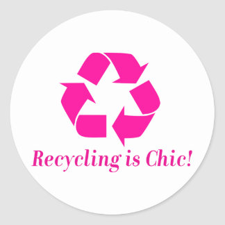 Recycling is chic! round sticker