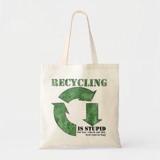 Recycling is Stupid reusable canvas tote