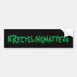#Recycling Matters Bumper Sticker