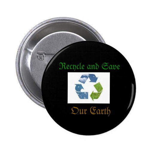 recycling_symbol, Recycle and Save, Our Earth Pinback Button