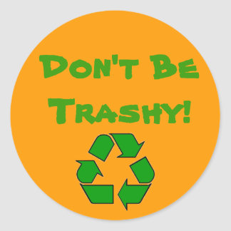 RecyclingSymbolGreen, Don't BeTrashy! Classic Round Sticker