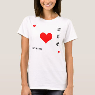 Red Ace of hearts and ace maker in text. T-Shirt