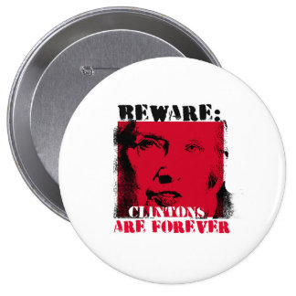 Red Alert - Beware - Clintons are Forever - - Anti 4 Inch Round Button
