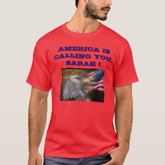 RED-AMERICA IS CALLING YOU, SARAH T-Shirt