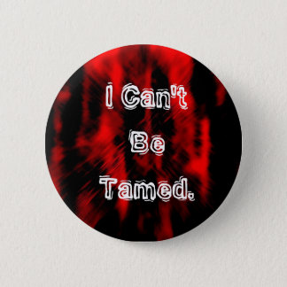 red-black-emo-background, I Can't Be Tamed. 2 Inch Round Button