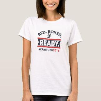 Red. Boiled. Ready. #Crawfish2016 Women's Tee. T-Shirt