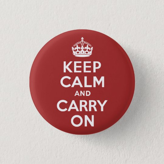 Red Brown Keep Calm and Carry On 1 Inch Round Button