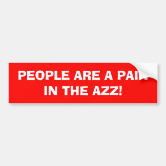 """RED BUMPER STICKER """"PEOPLE ARE A PAIN IN THE AZZ!"""""""