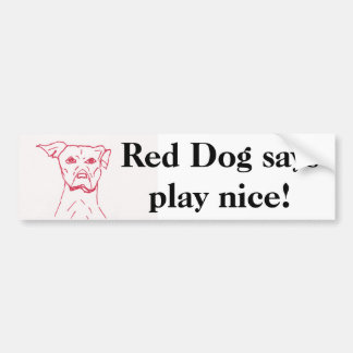 Red Dogs Says Bumper Sticker