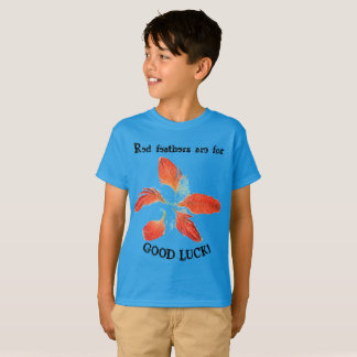 Red Feathers are for Good Luck children t-shirt