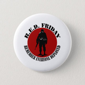 RED FRIDAY - REMEMBER EVERYONE DEPLOYED 2 INCH ROUND BUTTON