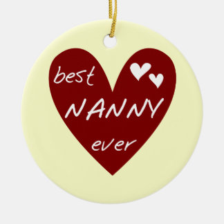 Red Heart Best Nanny Ever T-shirts and Gifts Round Ceramic Ornament